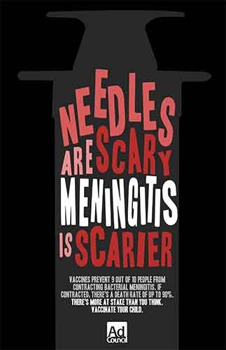 "Red, black and white text ad that reads, ""Needles are scary; meningitis is scarier."""