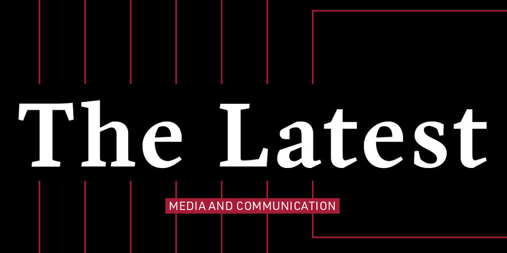 The latest - media and communication newsletter